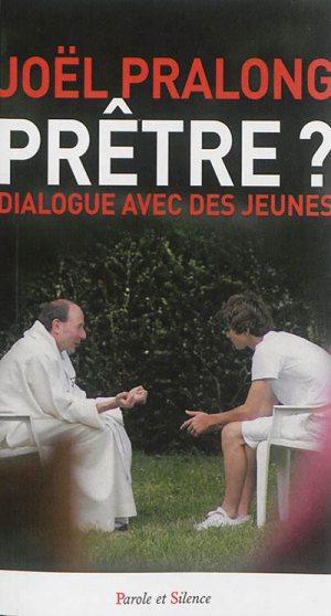 Joël Pralong, Prêtre? Dialogue avec les jeunes, Parole et silence, Paris, 2016.